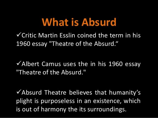 theatre of the absurd essay The university of kansas prohibits discrimination on the basis of race, color, ethnicity, religion, sex, national origin, age, ancestry, disability, status as a.