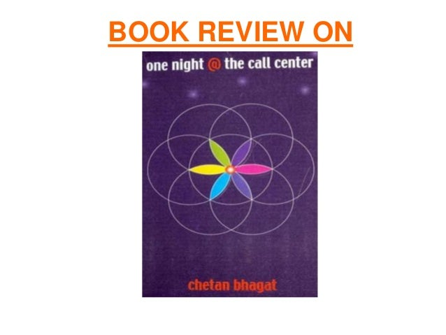 One Night at the Call Center by Chetan Bhagat ...