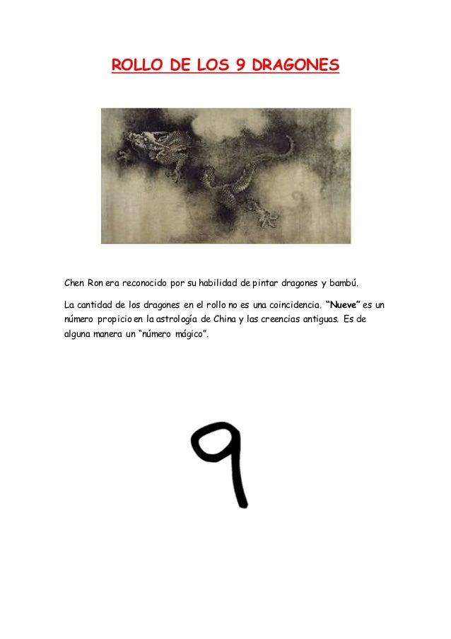 ROLLO DE LOS 9 DRAGONES Chen Ron era reconocido por su habilidad de pintar dragones y bambú. La cantidad de los dragones e...