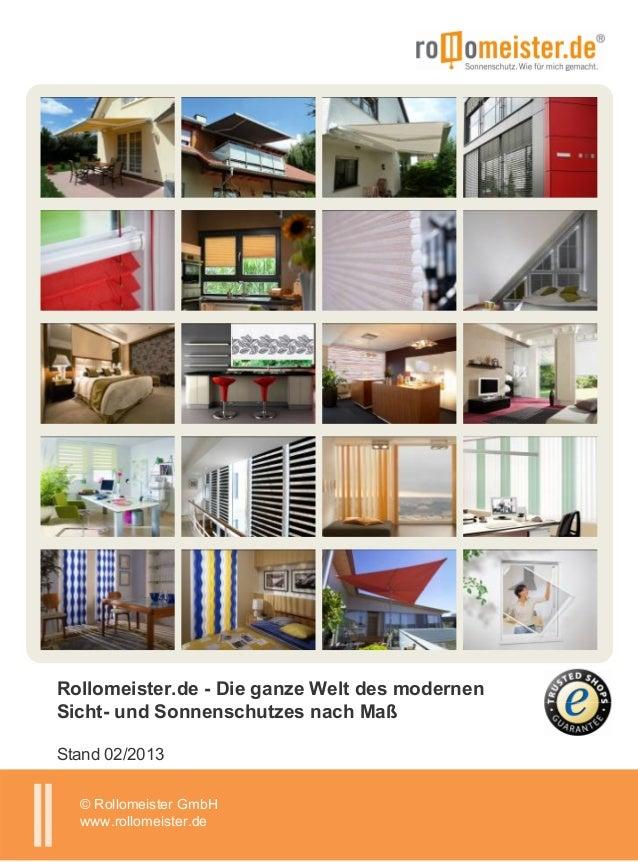 Rollomeister.de - Die ganze Welt des modernenSicht- und Sonnenschutzes nach MaßStand 02/2013  © Rollomeister GmbH  www.rol...
