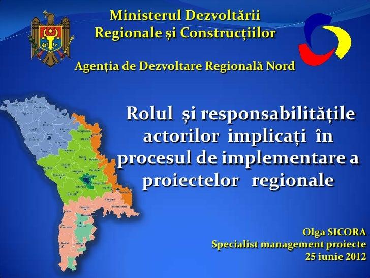 Ministerul Dezvoltării   Regionale și ConstrucțiilorAgenția de Dezvoltare Regională Nord       Rolul și responsabilitățile...