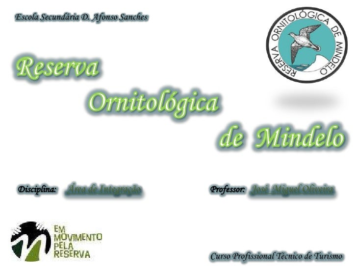 Escola Secundária D. Afonso Sanches<br />  Reserva<br />             Ornitológica <br />                                 d...