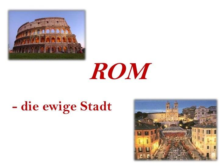 ROM<br />- die ewige Stadt<br />
