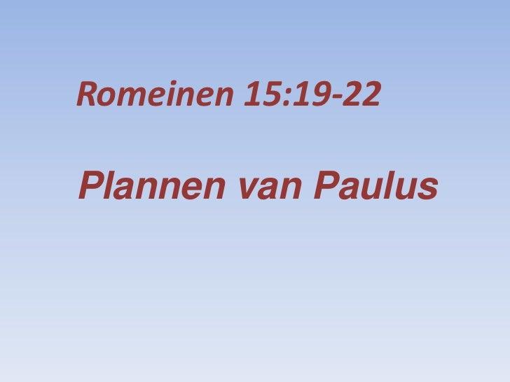 Romeinen 15:19-22Plannen van Paulus