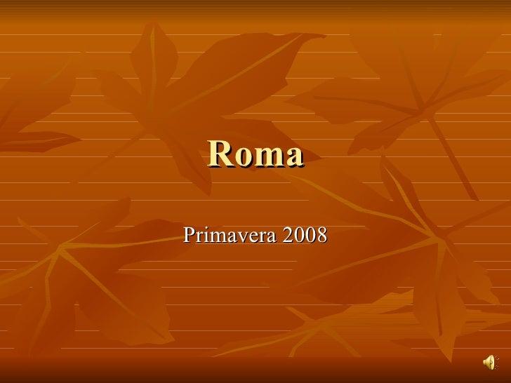 Roma Primavera 2008