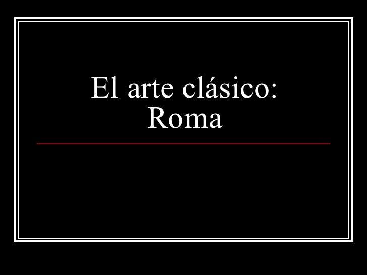 ARTE CLASICO. ROMA