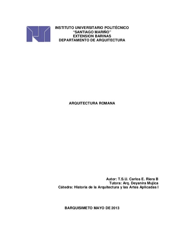 "INSTITUTO UNIVERSITARIO POLITÉCNICO""SANTIAGO MARIÑO""EXTENSION BARINASDEPARTAMENTO DE ARQUITECTURAARQUITECTURA ROMANAAutor:..."
