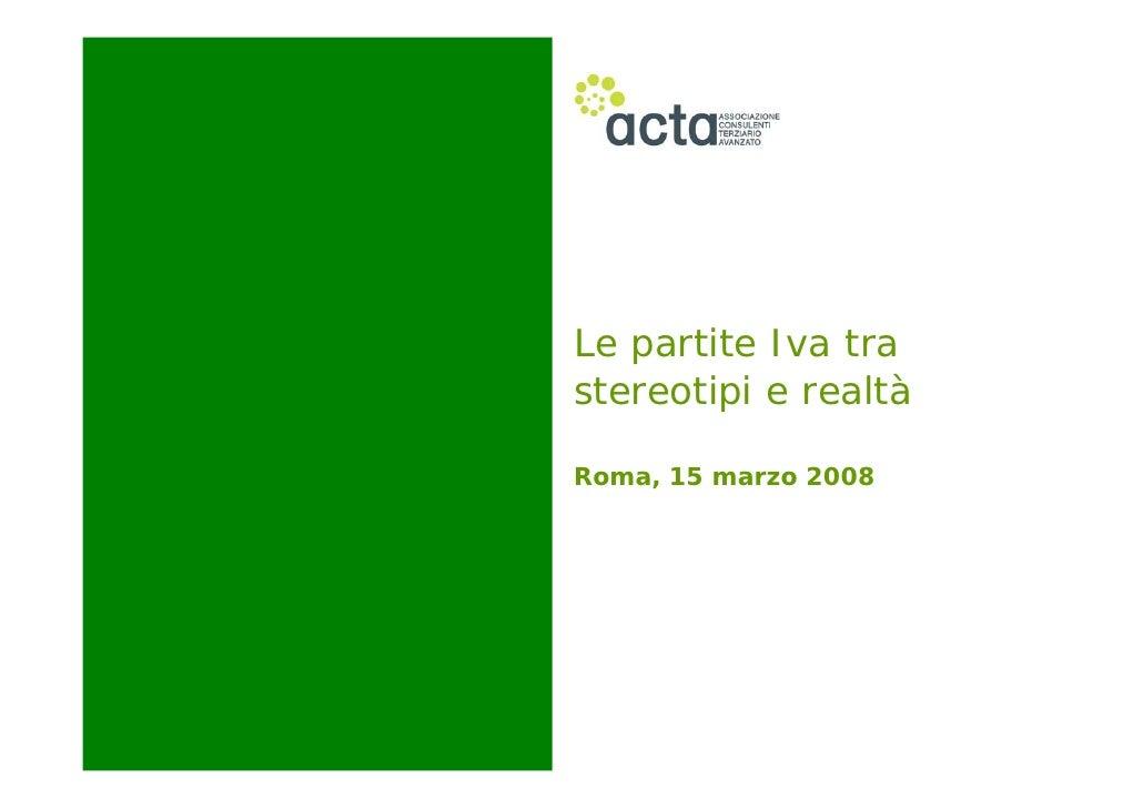 Le partite Iva tra stereotipi e realtà  Roma, 15 marzo 2008