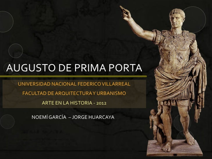 AUGUSTO DE PRIMA PORTA UNIVERSIDAD NACIONAL FEDERICO VILLARREAL  FACULTAD DE ARQUITECTURA Y URBANISMO         ARTE EN LA H...
