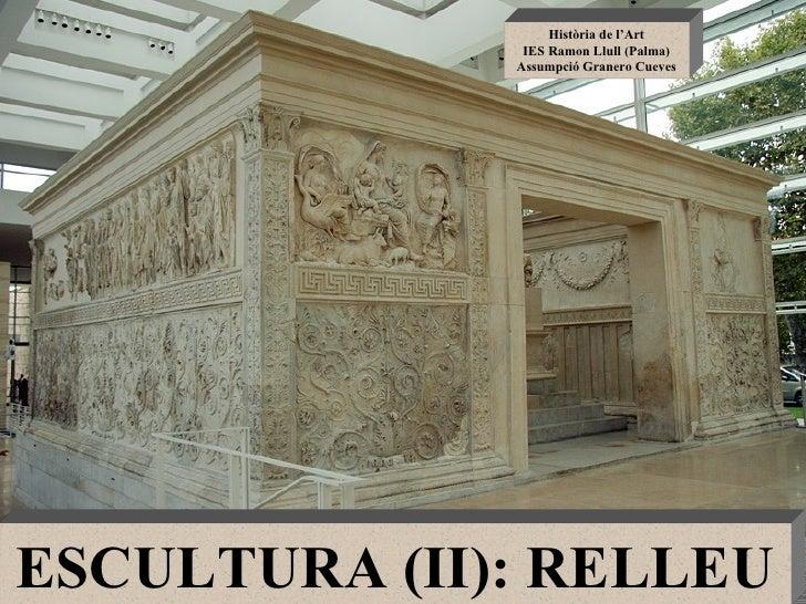 ROMA ESCULTURA (II): RELLEU. FITXES ARA PACIS I RELLEU CONSTANTÍ