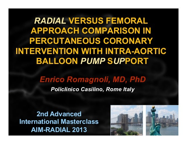 RADIAL VERSUS FEMORAL APPROACH COMPARISON IN PERCUTANEOUS CORONARY INTERVENTION WITH INTRA-AORTIC BALLOON PUMP SUPPORT 	  ...