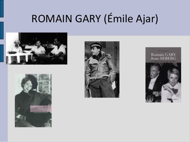 ROMAIN GARY (Émile Ajar)