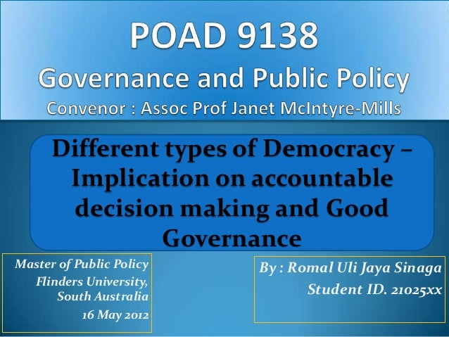 By : Romal Uli Jaya SinagaStudent ID. 21025xxDifferent types of Democracy –Implication on accountabledecision making and G...