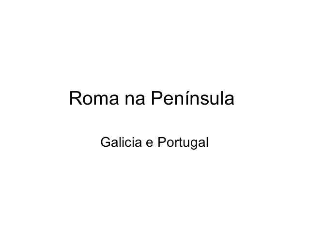Roma na Península Galicia e Portugal