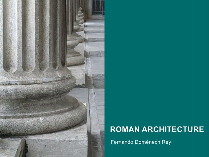 ROMAN ARCHITECTUREFernando Domènech Rey