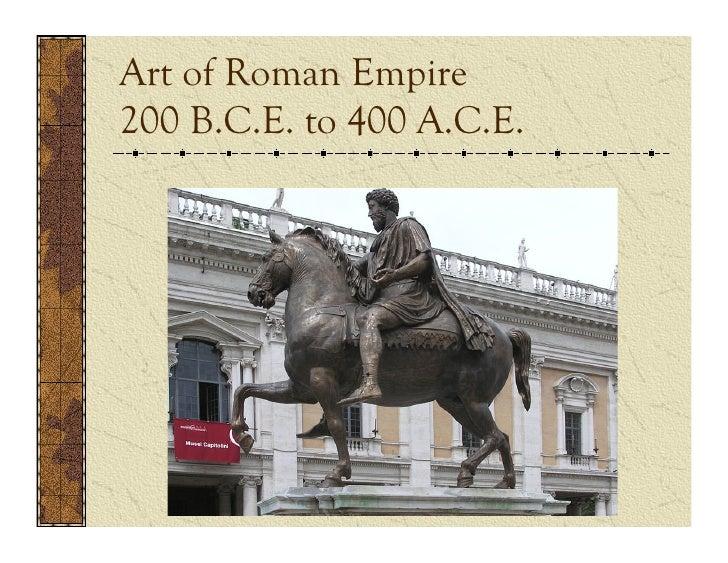Art of Roman Empire200 B.C.E. to 400 A.C.E.