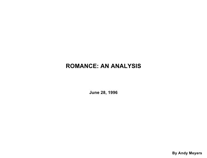 ROMANCE: AN ANALYSIS June 28, 1996 By Andy Meyers