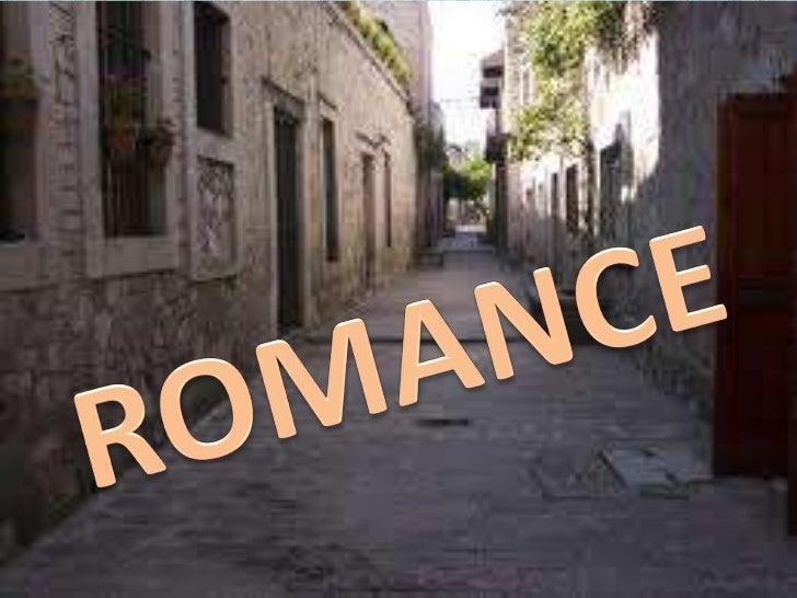 ROMANCEEl romance es un subgénero lírico de origen español (surgido      en la época medieval), principalmente en España. ...