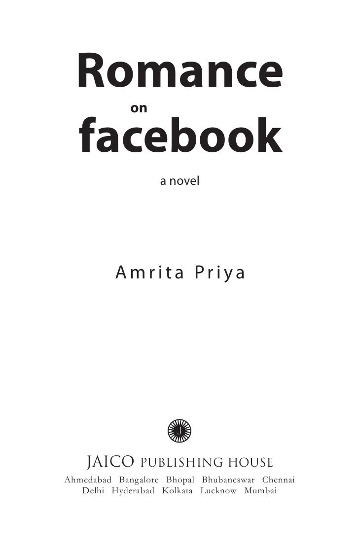Romance             on  facebook                   a novel          Amrita Priya    JAICO      PUBLISHING HOUSEAhmedabad B...