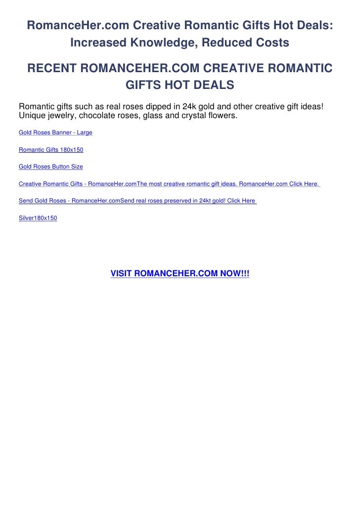 RomanceHer.com Creative Romantic Gifts Hot Deals:       Increased Knowledge, Reduced Costs  RECENT ROMANCEHER.COM CREATIVE...