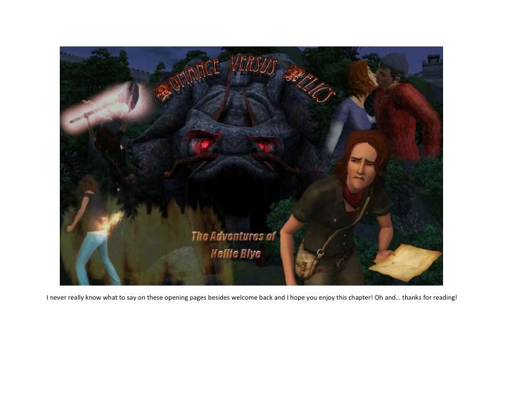 <br />I never really know what to say on these opening pages besides welcome back and I hope you enjoy this chapte...