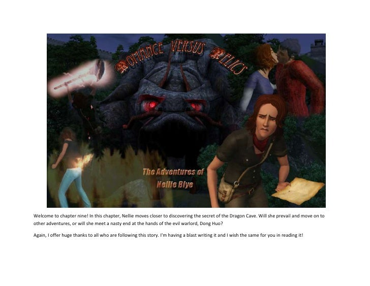 <br />Welcome to chapter nine! In this chapter, Nellie moves closer to discovering the secret of the Dragon Cav...