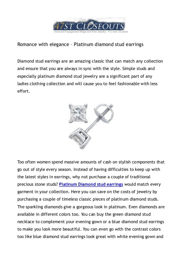 Romance with elegance – Platinum diamond stud earringsDiamond stud earrings are an amazing classic that can match any coll...