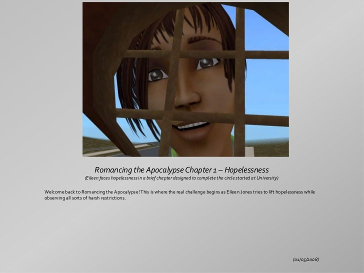 Romancing the Apocalypse Chapter 1 – Hopelessness                   (Eileen faces hopelessness in a brief chapter designed...