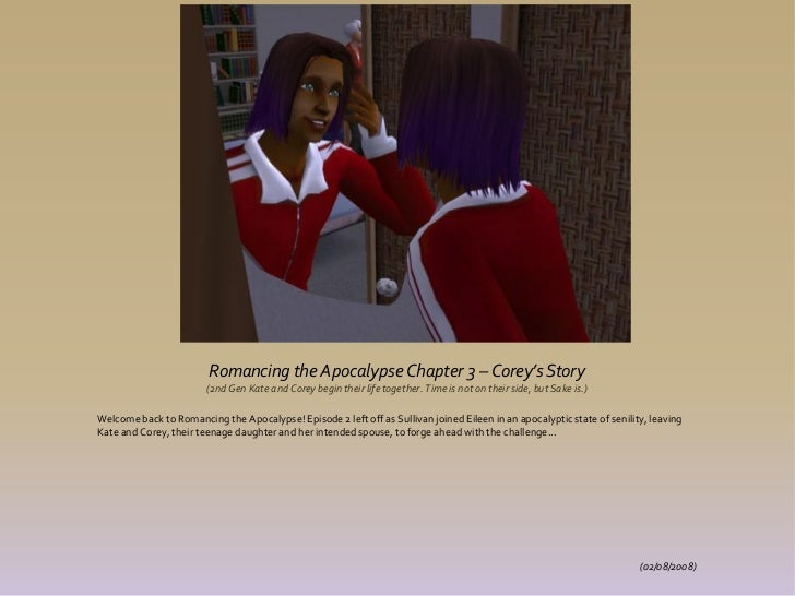 Romancing the Apocalypse Chapter 3 – Corey's Story                        (2nd Gen Kate and Corey begin their life togethe...