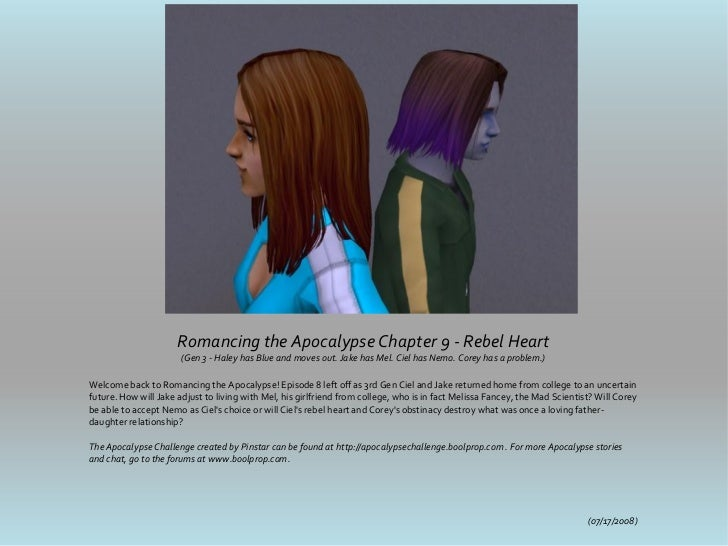 Romancing the Apocalypse Chapter 9 - Rebel Heart                       (Gen 3 - Haley has Blue and moves out. Jake has Mel...