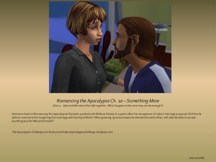 Romancing the Apocalypse Ch. 10 – Something More                                (Gen 3 - Jake and Mel start their life tog...