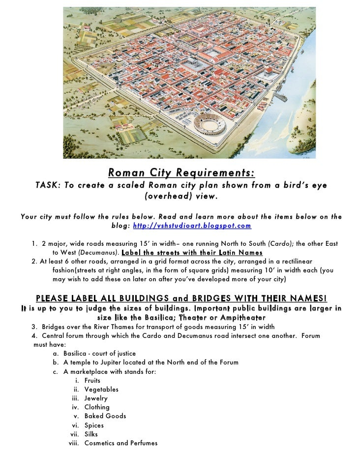 Roman City Requirements:    TASK: To create a scaled Roman city plan shown from a bird's eye                            (o...