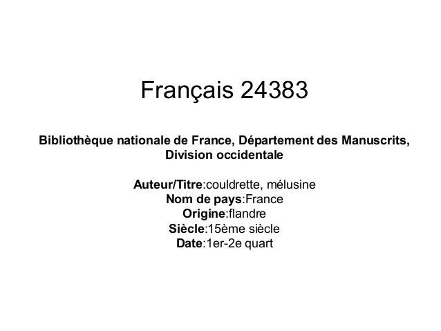 Français 24383 Bibliothèque nationale de France, Département des Manuscrits, Division occidentale Auteur/Titre:couldrette,...