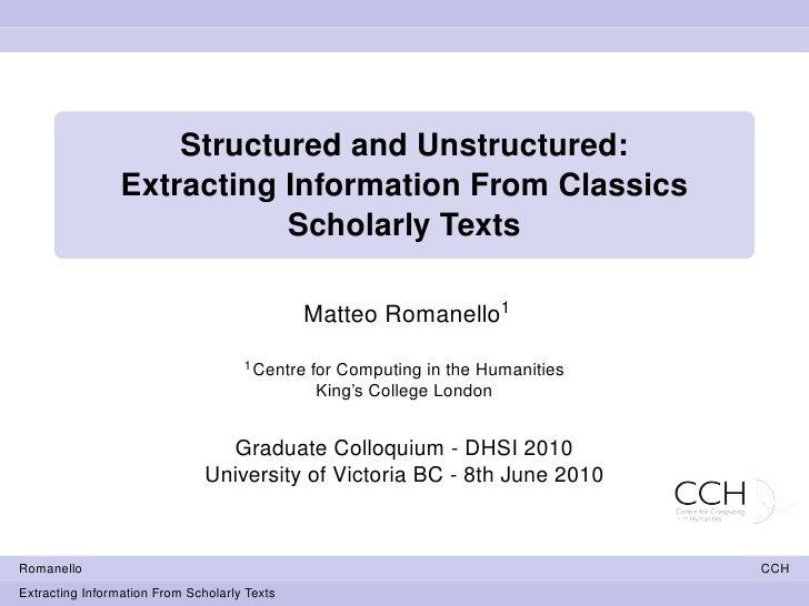 Structured and Unstructured:                  Extracting Information From Classics                             Scholarly T...