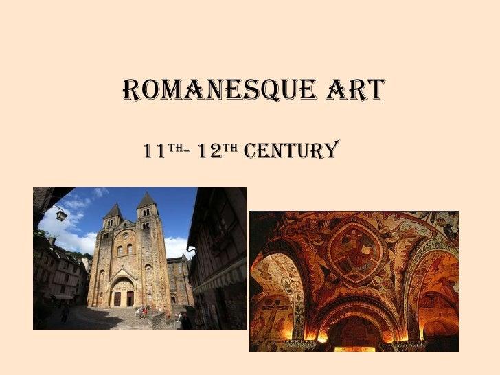 Romanesque art 11 th - 12 th  century