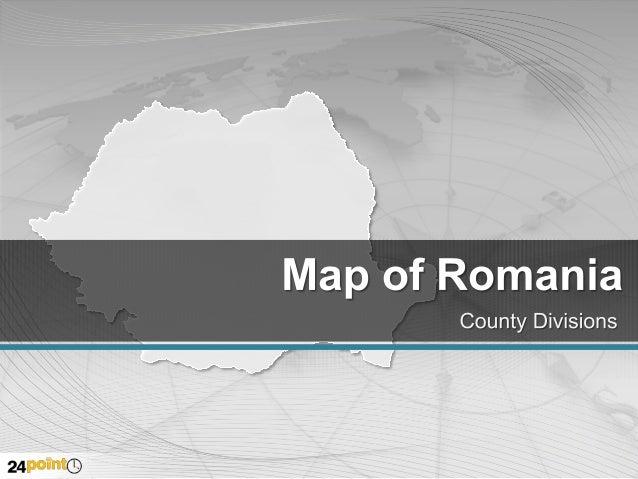 Romania National and Counties Capitals Botoşani 32  26  Satu Mare  35 Suceava  BistriţaNăsăud  33 5  Neamt 29  13  1. 2. 3...