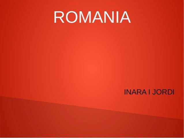 ROMANIA      INARA I JORDI