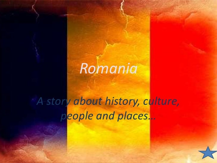 Romania<br />A story about history, culture, people and places…<br />