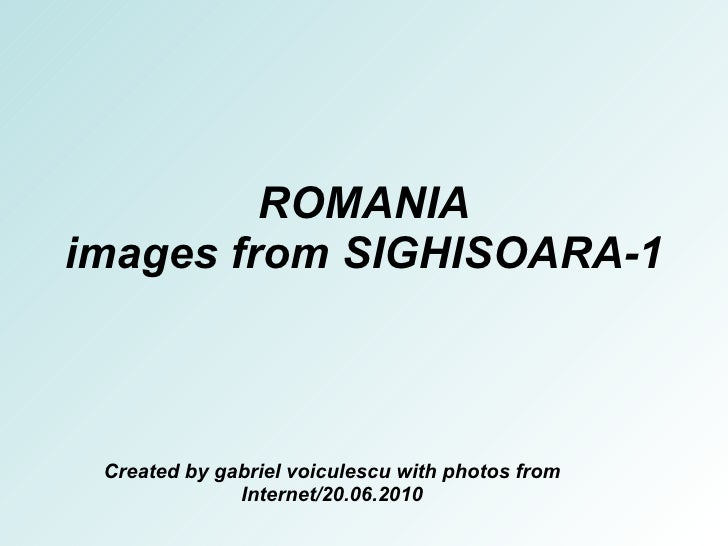 ROMANIA images from SIGHISOARA-1 Created by gabriel voiculescu with photos from Internet/20.06.2010