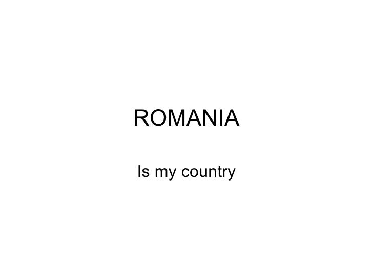 Romania Is My Country -Romania este tara mea