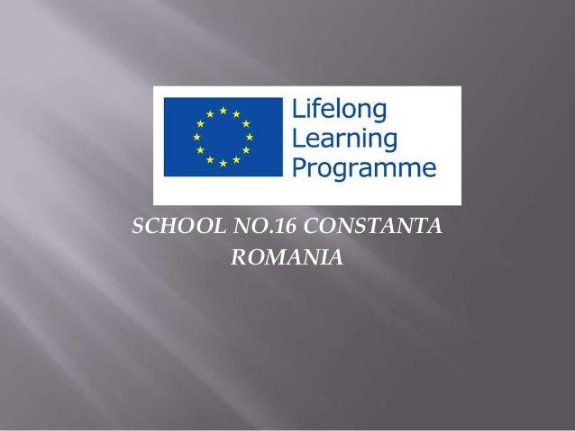 SCHOOL NO.16 CONSTANTAROMANIA