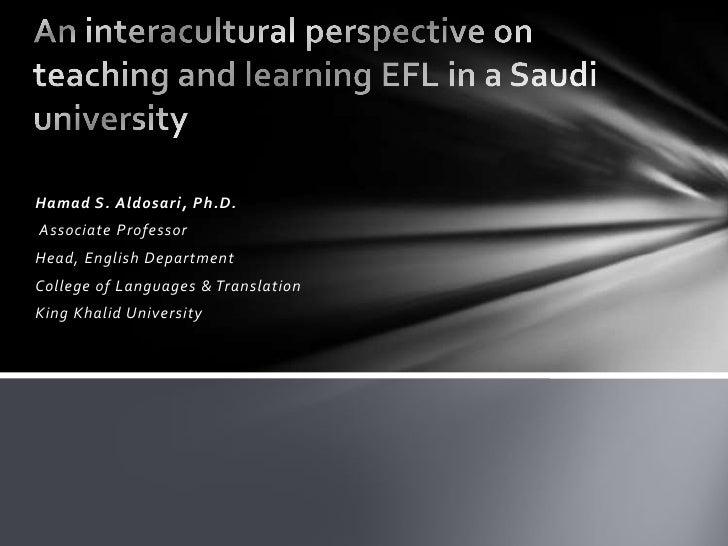 Hamad S. Aldosari, Ph.D.Associate ProfessorHead, English DepartmentCollege of Languages & TranslationKing Khalid University