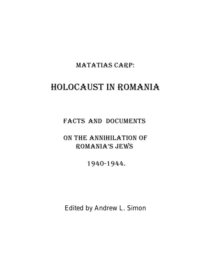 Matatias Carp:   Holocaust in Romania     Facts and Documents    On The Annihilation of      Romania's Jews          1940-...