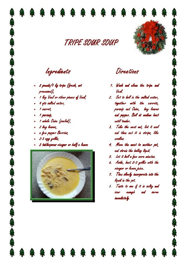 TRIPE SOUR SOUP Ingredients •  • • • • • • • • •  2 pounds/1 kg tripe (fresh, not processed), Veal, 1 leg Veal or other pi...