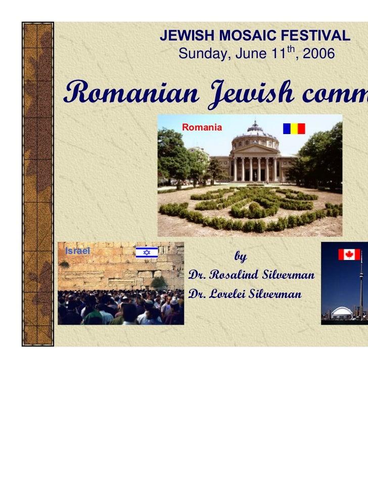 JEWISH MOSAIC FESTIVAL           Sunday, June 11th, 2006Romanian Jewish community           RomaniaIsrael                 ...