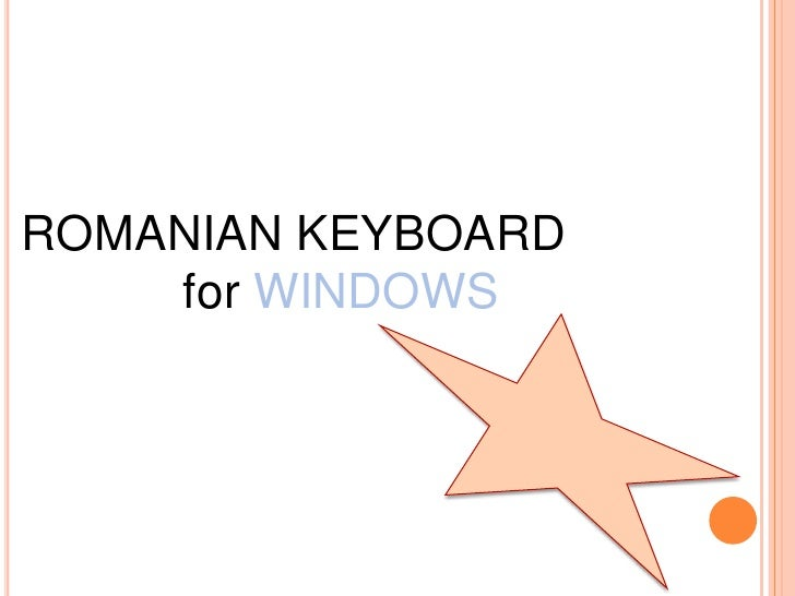 ROMANIAN KEYBOARD<br />           for WINDOWS<br />
