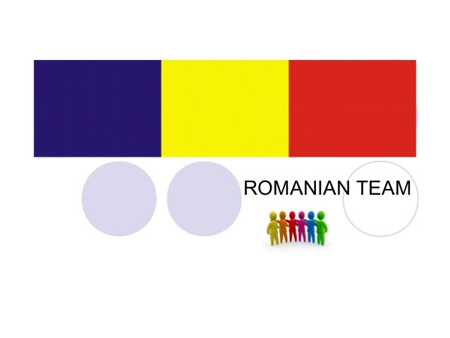 ROMANIAN TEAM