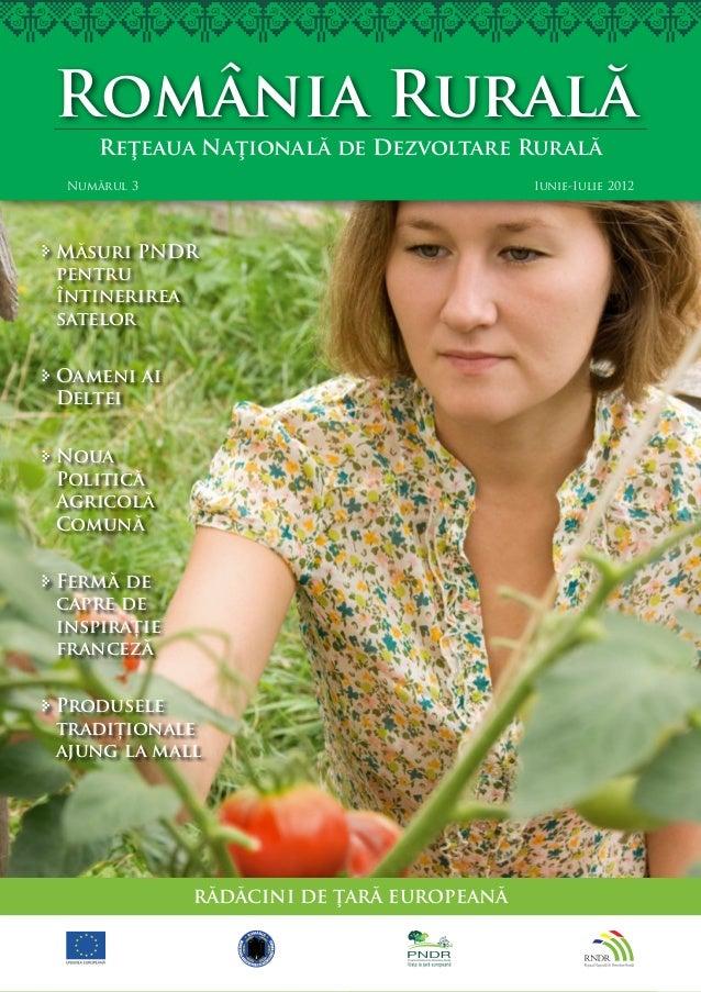 România Rurală    Reţeaua Naţională de Dezvoltare Rurală Numărul 3                        Iunie-Iulie 2012Măsuri P...
