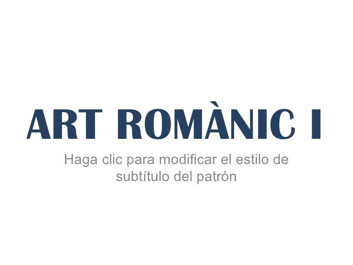 ART ROMÀNIC I GÒTIC