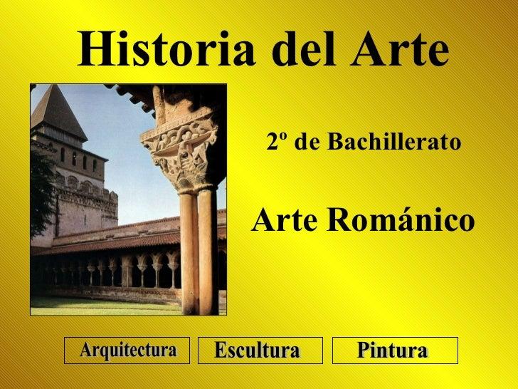 2º de Bachillerato Historia del Arte Arte Románico Arquitectura Escultura Pintura